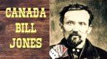 CANADA BILL JONES