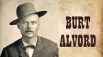 BURT ALVORD, LAWMAN/OUTLAW