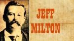 LAWMAN JEFF MILTON