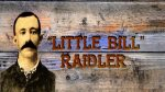 """LITTLE BILL"" RAIDLER"